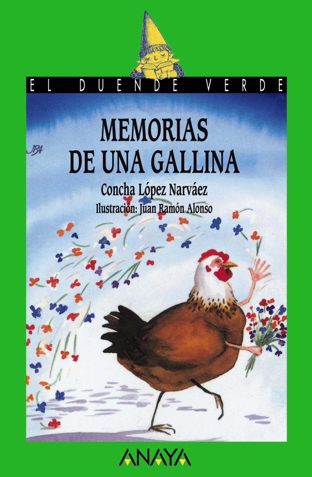 Resultado de imagen de Memorias de una gallina Concha López Narváez. Il. Juan Ramón Alonso Ed. Anaya