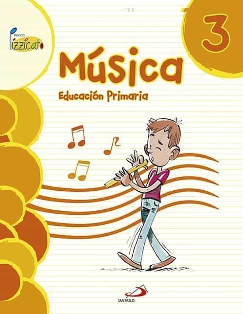 descargar MUSICA 3º EDUCACION PRIMARIA LIBRO DEL ALUMNO PROYECTO PIZZICATO pdf, ebook