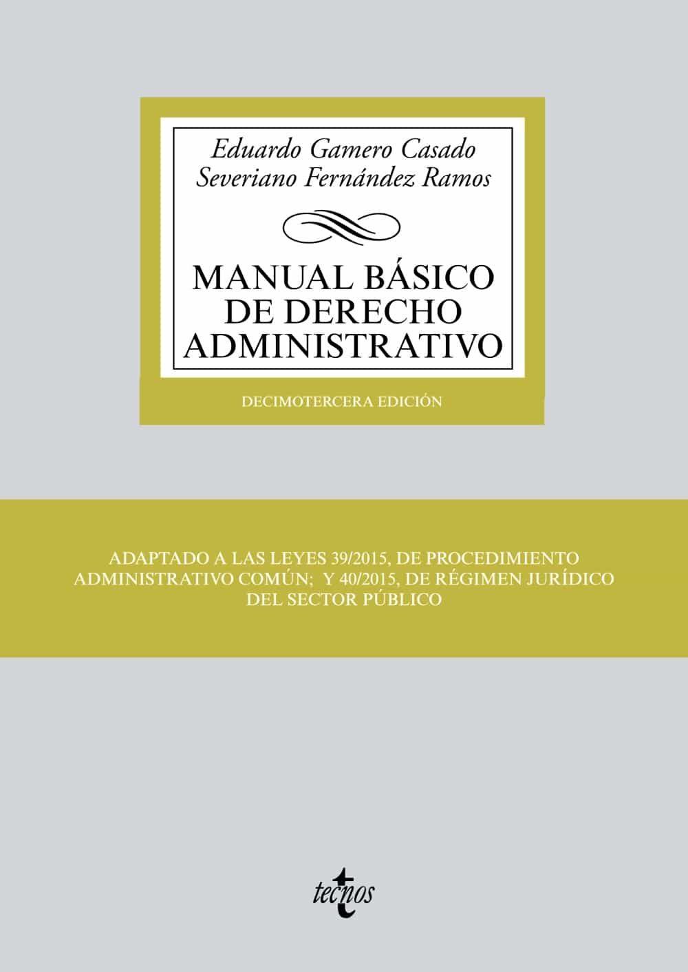 manual básico de derecho administrativo (13ª ed.)-eduardo gamero  casado-severiano