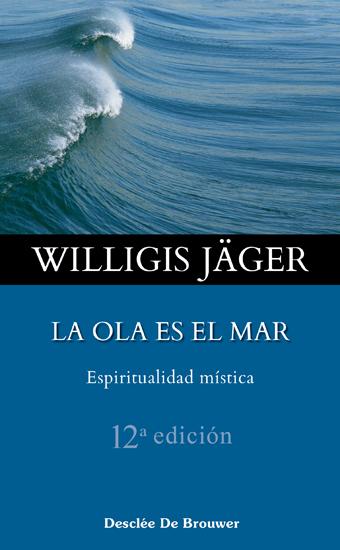 la ola es el mar: espiritualidad mistica-willigis jager-9788433016713