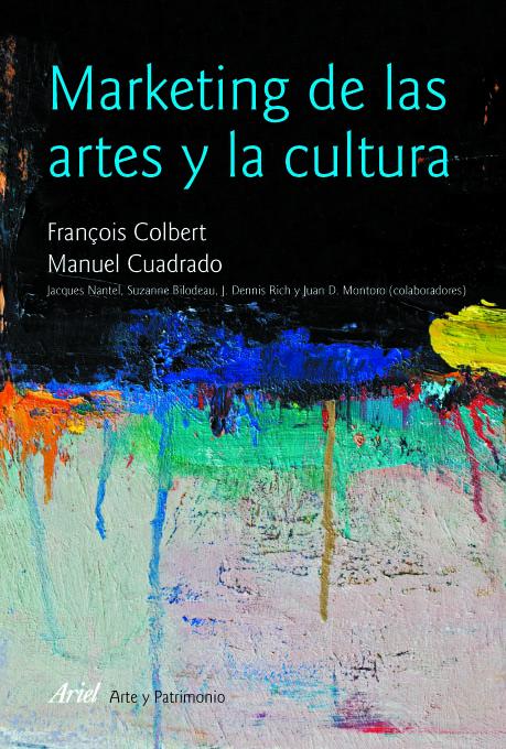 Marketing De Las Artes Y La Cultura (5ª Ed) por Manuel Cuadrado;                                                                                    François Colbert