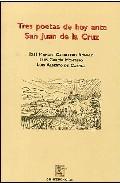 Tres Poetas De Hoy Ante San Juan De La Cruz por Luis Garcia Montero;                                                                                    Luis Alberto De Cuenca;                                                                                    Jose Manuel Caballero Bonald epub