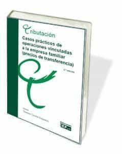 Casos Prácticos De Operaciones Vinculadas A La Empresa Familiar por Teodoro Corsón Ezquerro