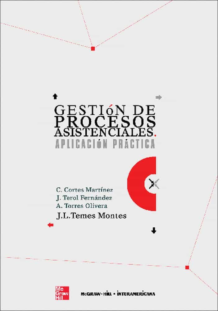 gestion de procesos asistenciales: aplicacion practica-jose luis temes montes-9788448145613