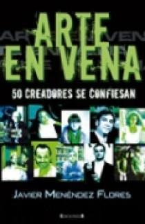 Arte En Vena: 50 Creadores Se Confiesan por Javier Menendez Flores Gratis