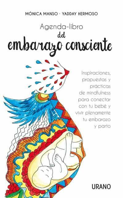 Libro Del Embarazo Consciente. Agenda por Yadday Hermoso;                                                                                    Monica Martin Manso
