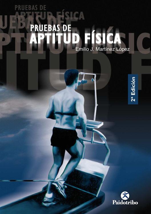 PRUEBAS DE APTITUD FISICA | EMILIO J. MARTINEZ LOPEZ | Comprar libro 9788480196413