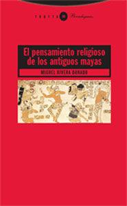 El Pensamiento Religioso De Los Antiguos Mayas por Miguel Rivera Dorado