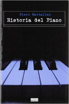 Historia Del Piano por Piero Rattalino