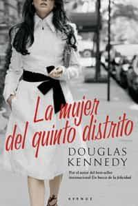La Mujer Del Quinto Distrito por Douglas Kennedy epub