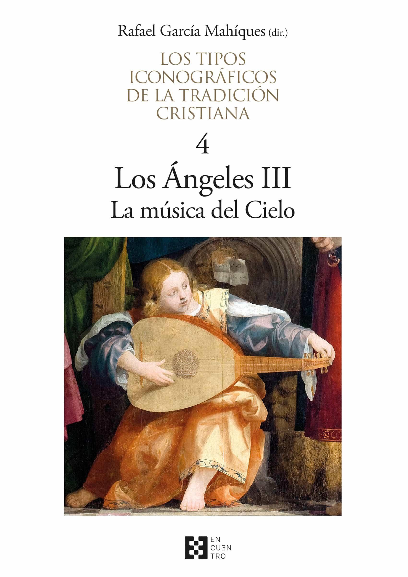 Los Tipos Iconograficos De La Tradicion Cristiana (vol. 1) por Iii. La Musica Del Cielo Titc04. Los Angeles