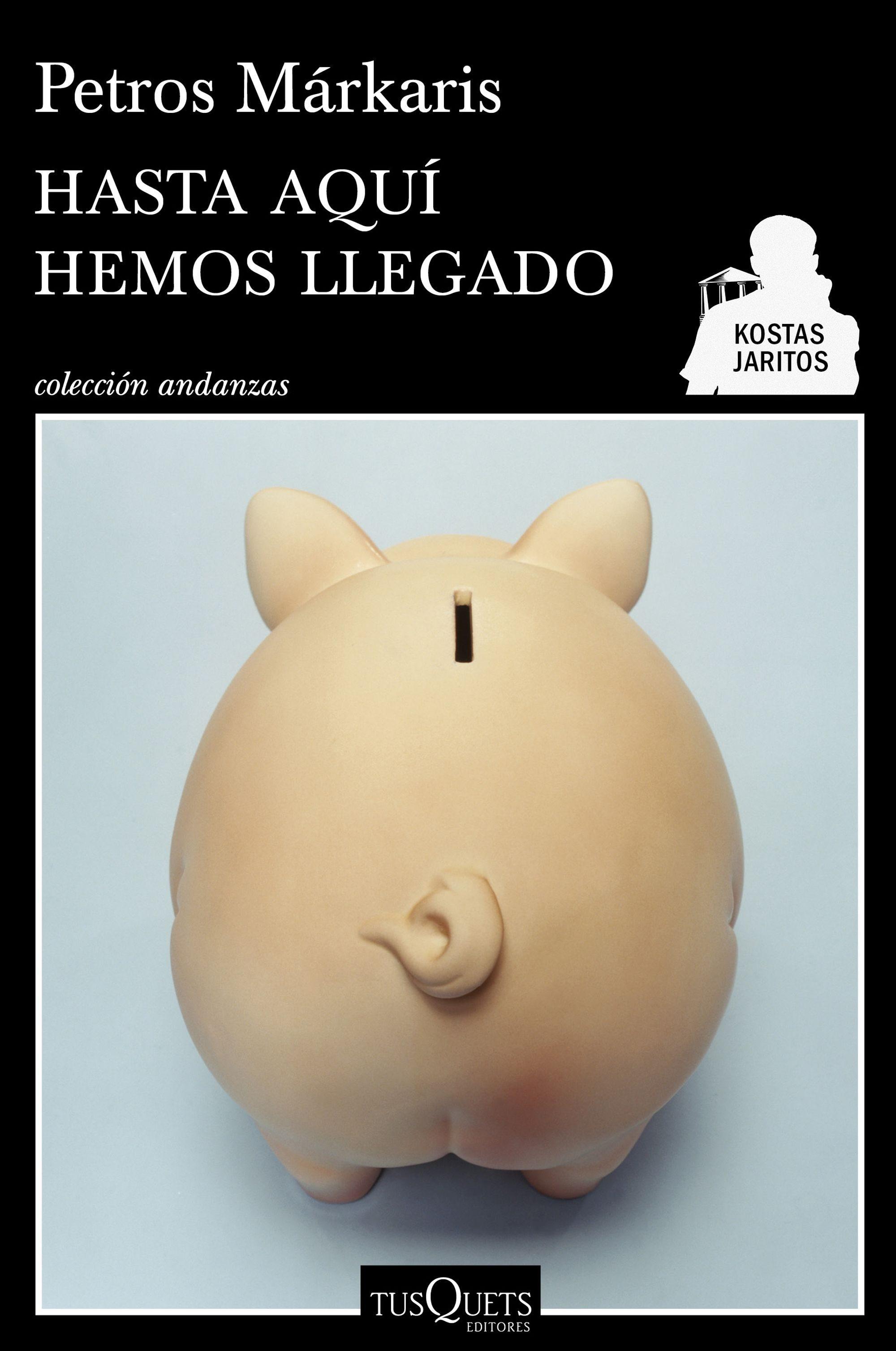 HASTA AQUI HEMOS LLEGADO | PETROS MARKARIS | Comprar libro 9788490660713