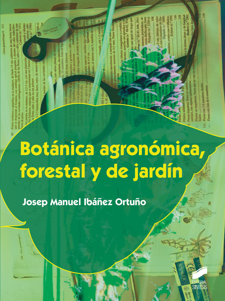 Botánica Agronómica, Forestal Y De Jardín por Josep Manuel Ibañez Ortuño
