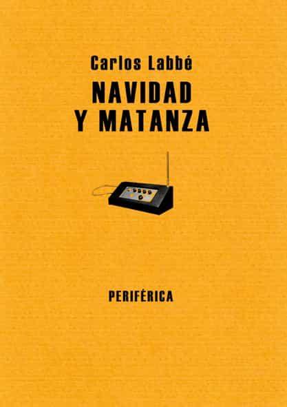 Navidad Y Matanza por Carlos Labbe epub