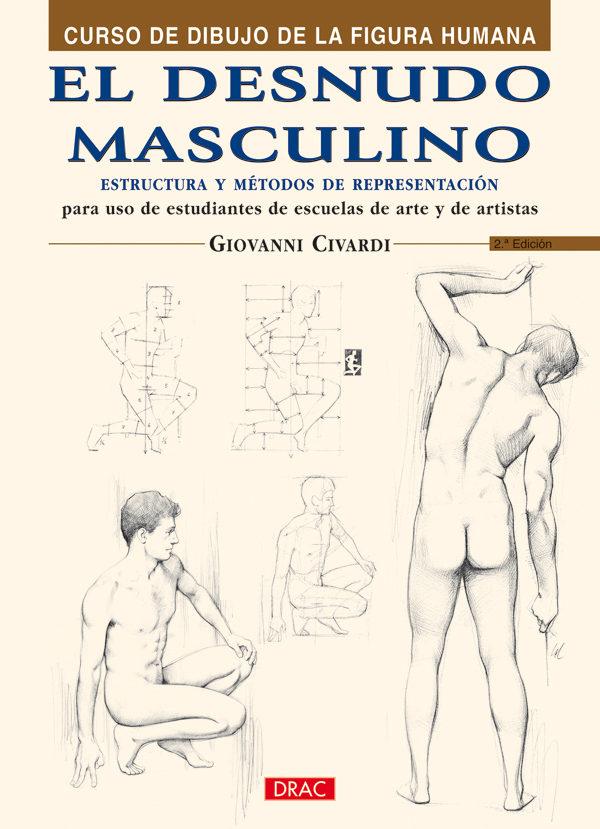 EL DESNUDO MASCULINO: CURSO DE DIBUJO DE LA FIGURA HUMANA | GIOVANNI ...
