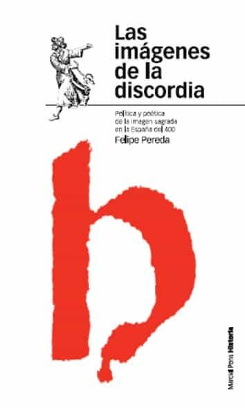 Imagenes De La Discordia por Felipe Pereda epub