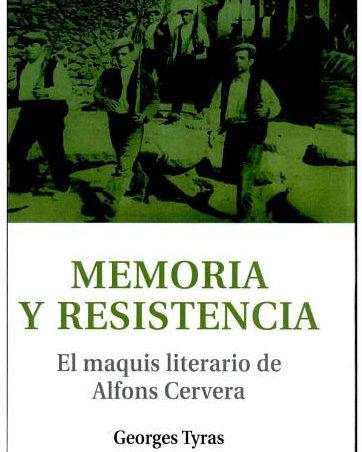 Memoria Y Resistencia: El Maquis Literario De Alfons Cervera (mon Tesinos) por George Tyras