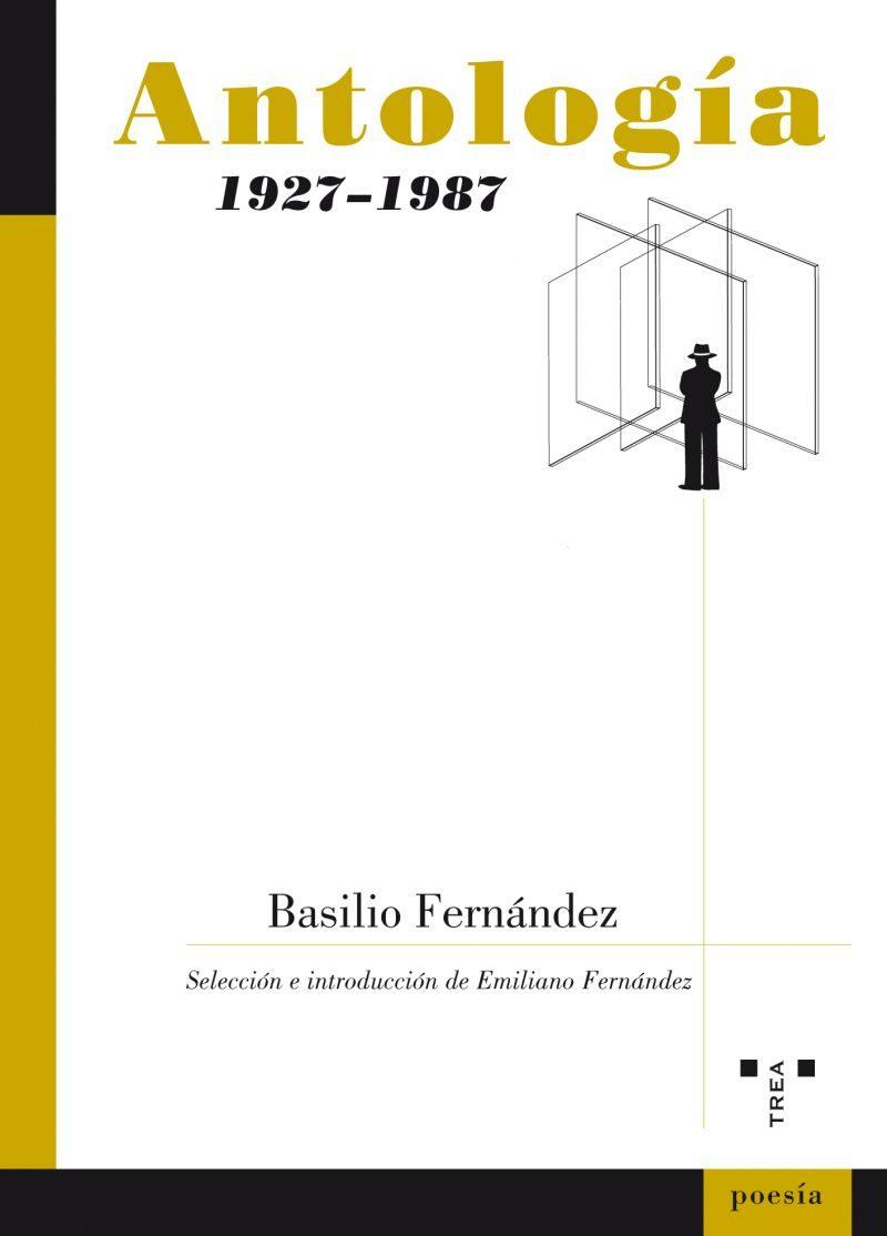 Antologia Basilio Fernandez (1927-1987) por Basilio Fernandez