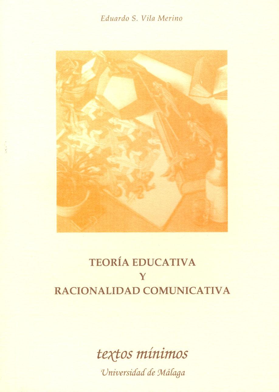 Teoria Educativa Y Racionalidad Comunicativa por Eduardo S. Vila Merino