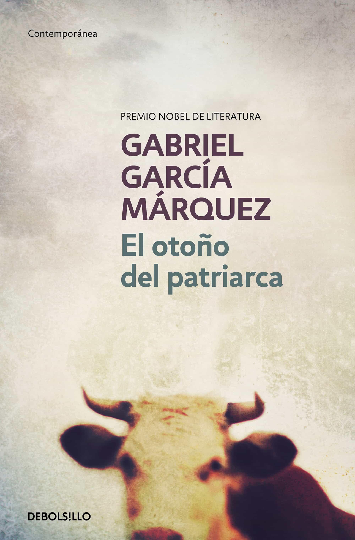 El Otoño Del Patriarca por Gabriel Garcia Marquez