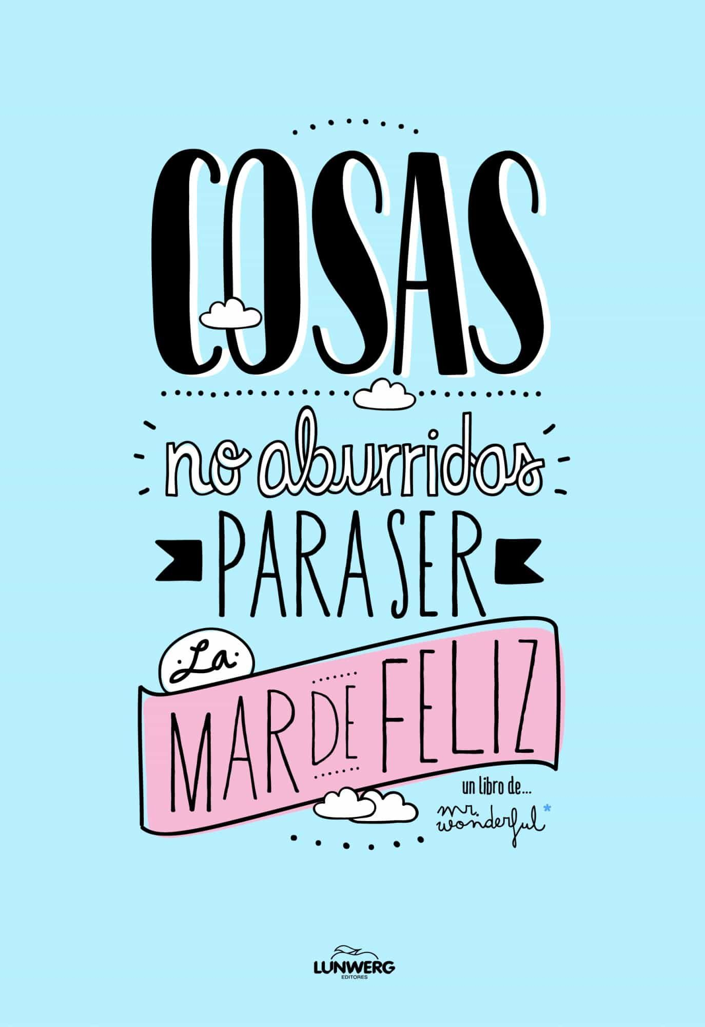 Cosas No Aburridas Para Ser La Mar De Feliz por Mr. Wonderful