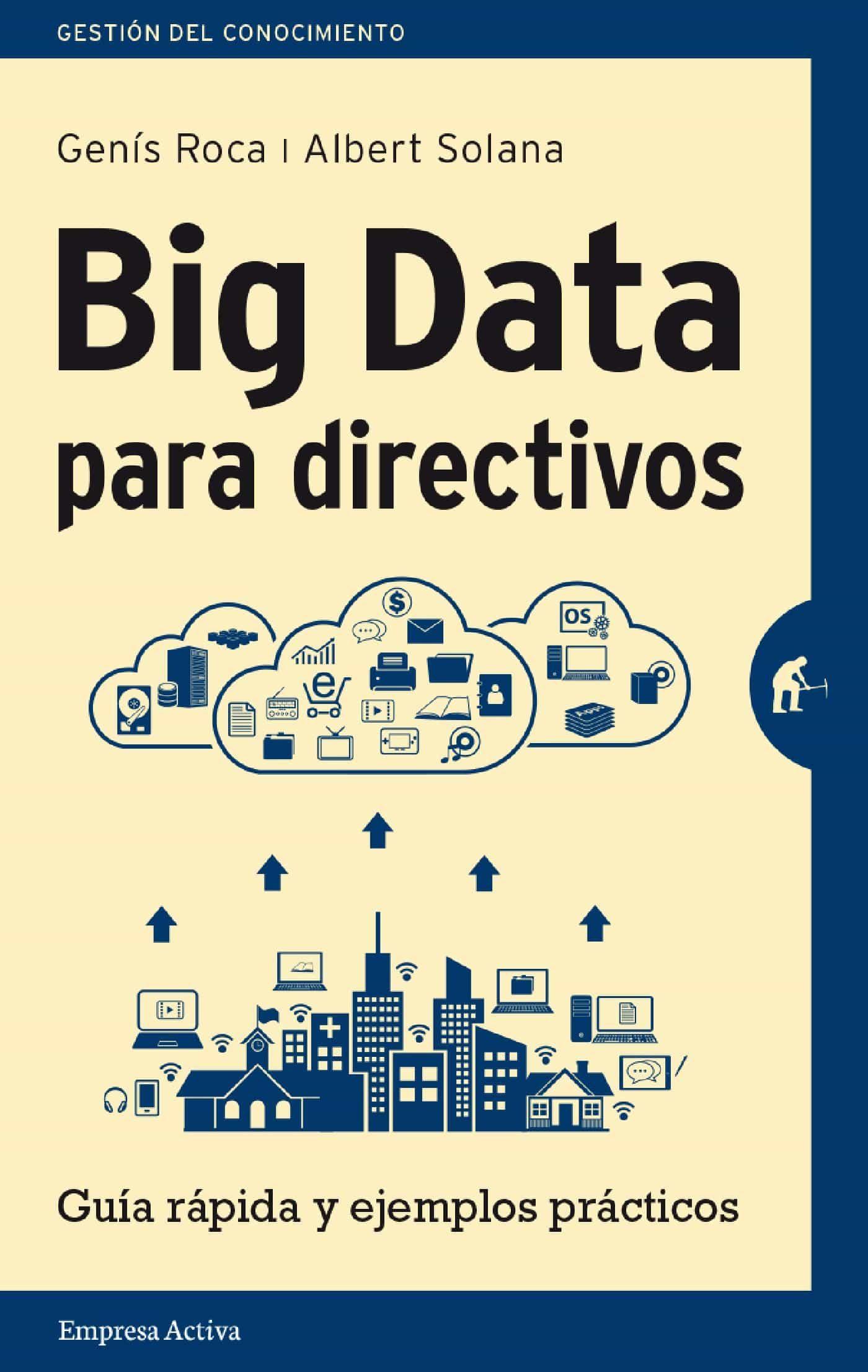 Big Data Para Directivos   por Genis Roca, Albert Solana