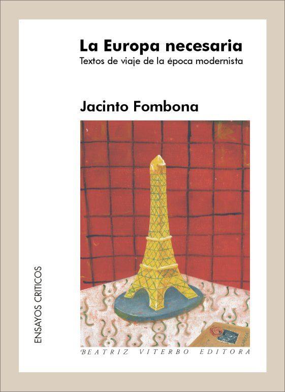 La Europa Necesaria: Textos De Viaje De La Epoca Modernista por Jacinto Fombona Gratis
