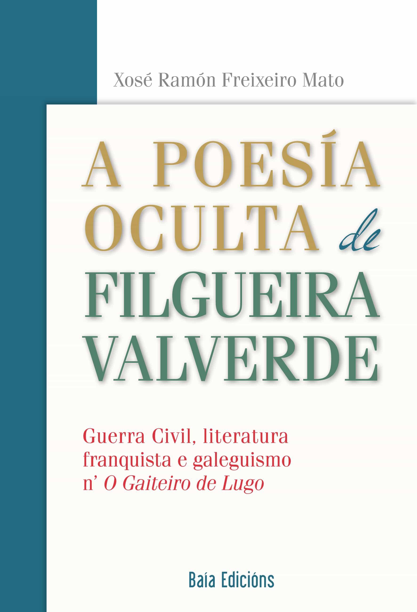 A POESIA OCULTA DE FILGUEIRA VALVERDE
