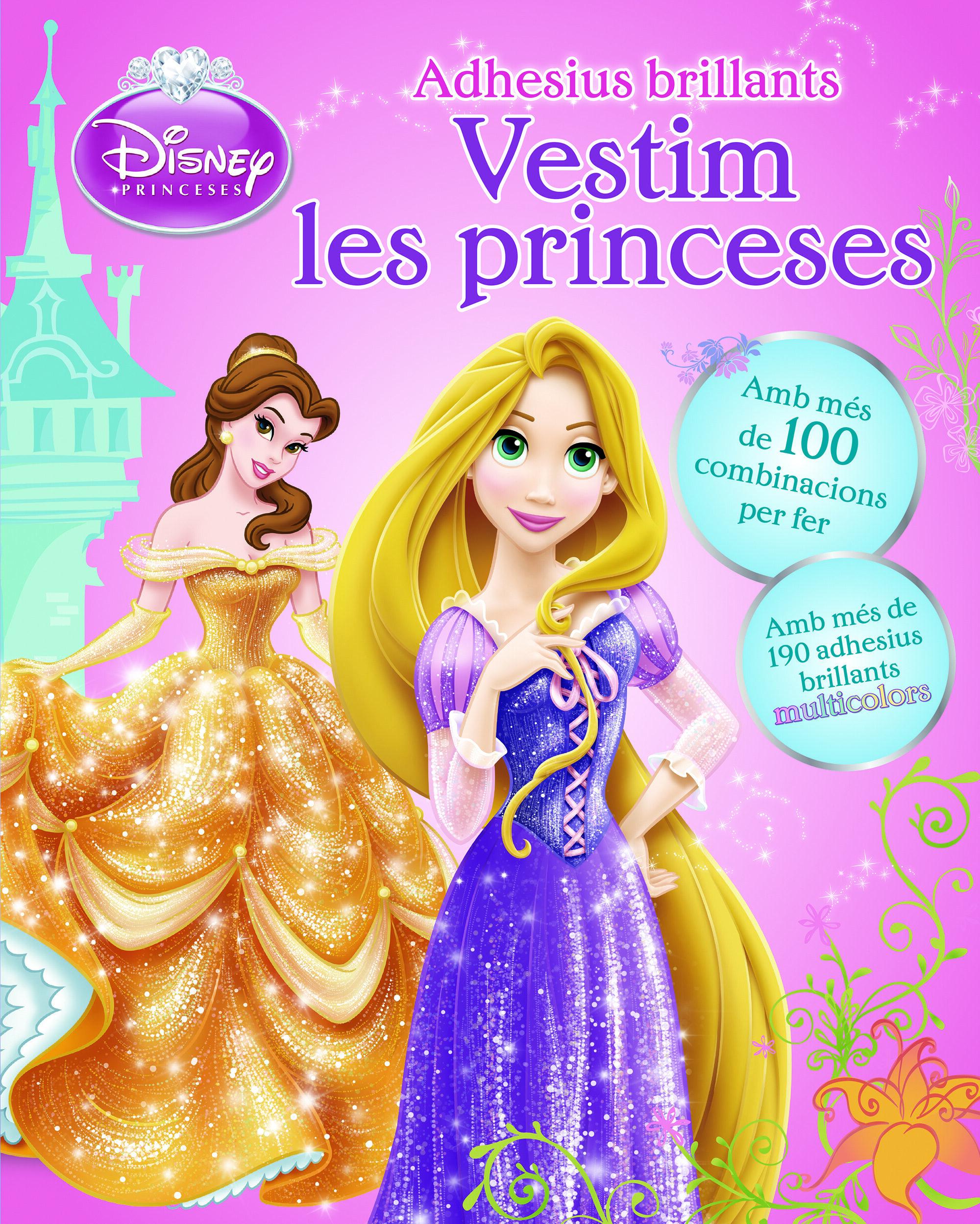 Vestim les princeses. Adhesius brillants: Amb més de 100 combinacions per fer. Amb més de 190 adhesius brillants multicolors (DISNEY)
