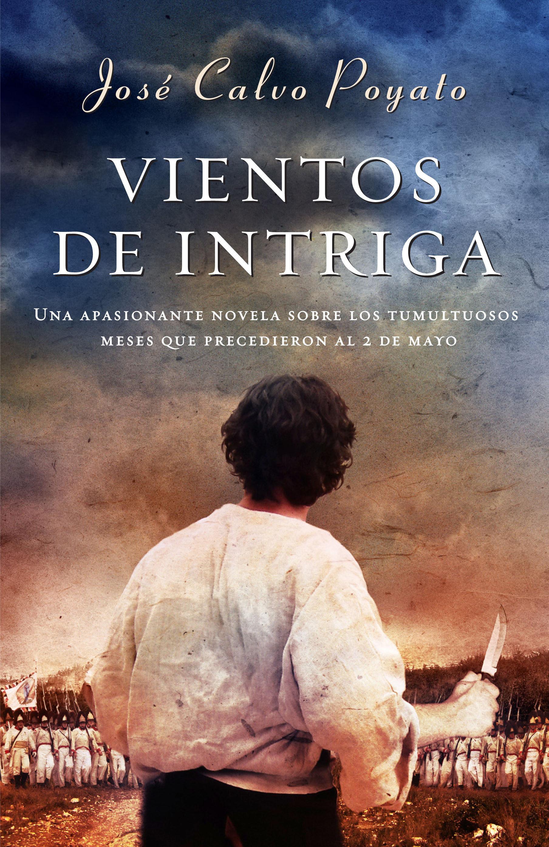 Vientos de intriga: Una apasionante novela sobre los tumultuosos meses que precedieron al 2 de mayo