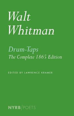 Drum-Taps: The Complete 1865 Edition (New York Review Books Poets)