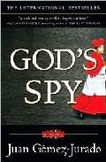God´s Spy por Juan Gomez-jurado