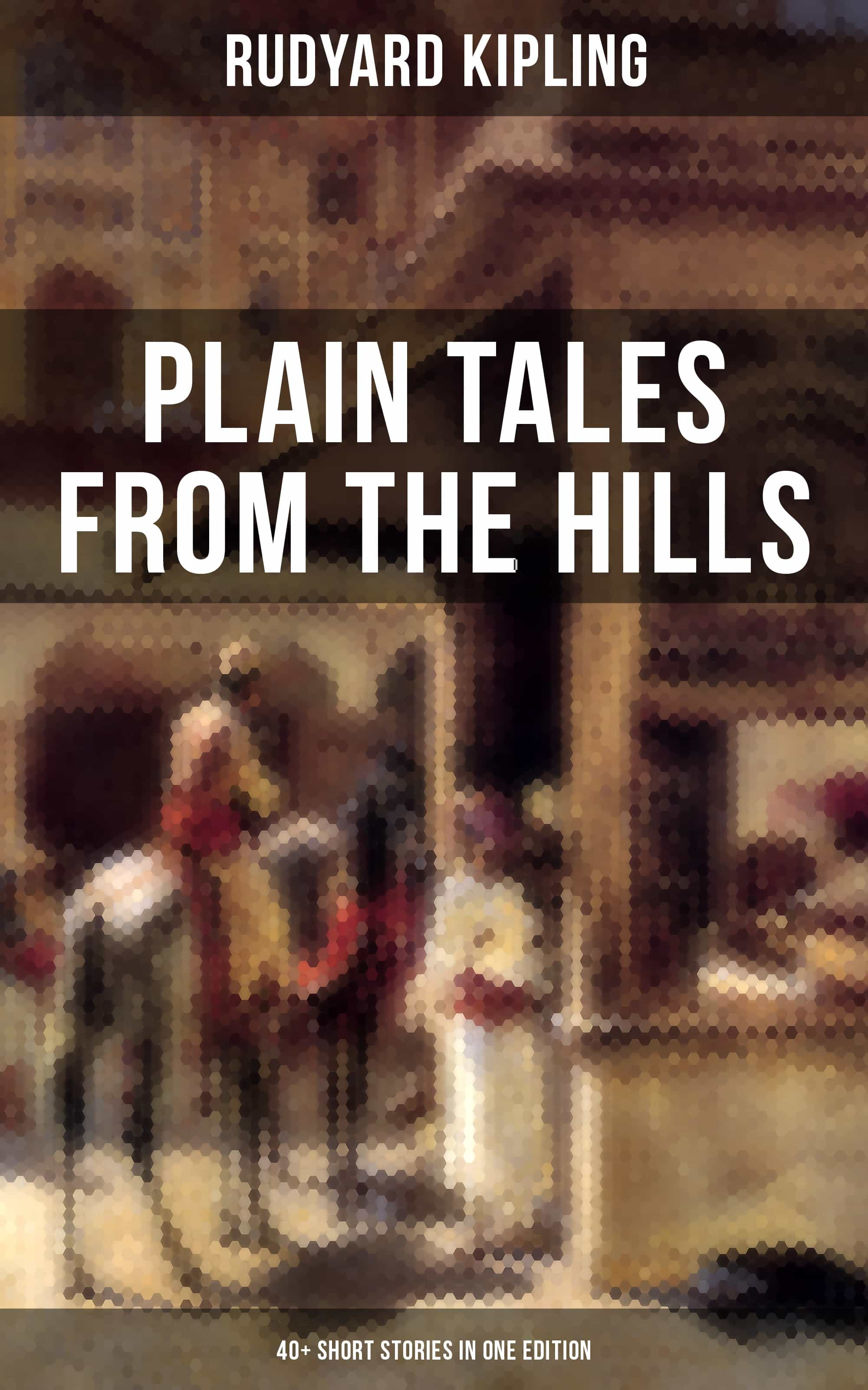 c1c5b5f7d PLAIN TALES FROM THE HILLS (40+ SHORT STORIES IN ONE EDITION) EBOOK ...