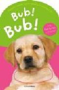 ¡bub! ¡bub! (llibres Amb Textures) por Vv.aa. epub