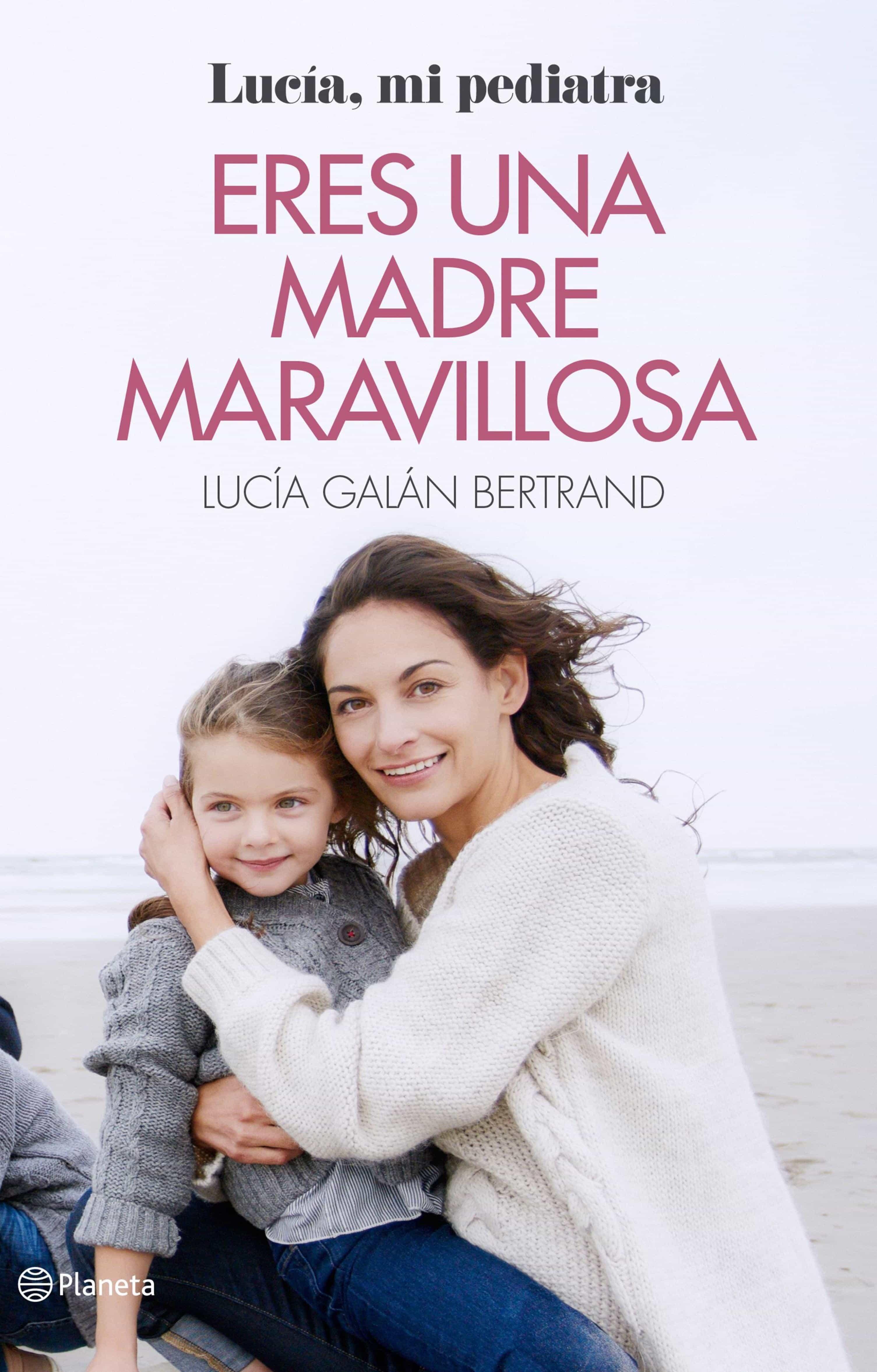 Eres Una Madre Maravillosa   por Lucia Galan Bertrand