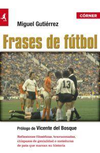 Frases De Futbol (2ª Ed.) por Miguel Gutierrez