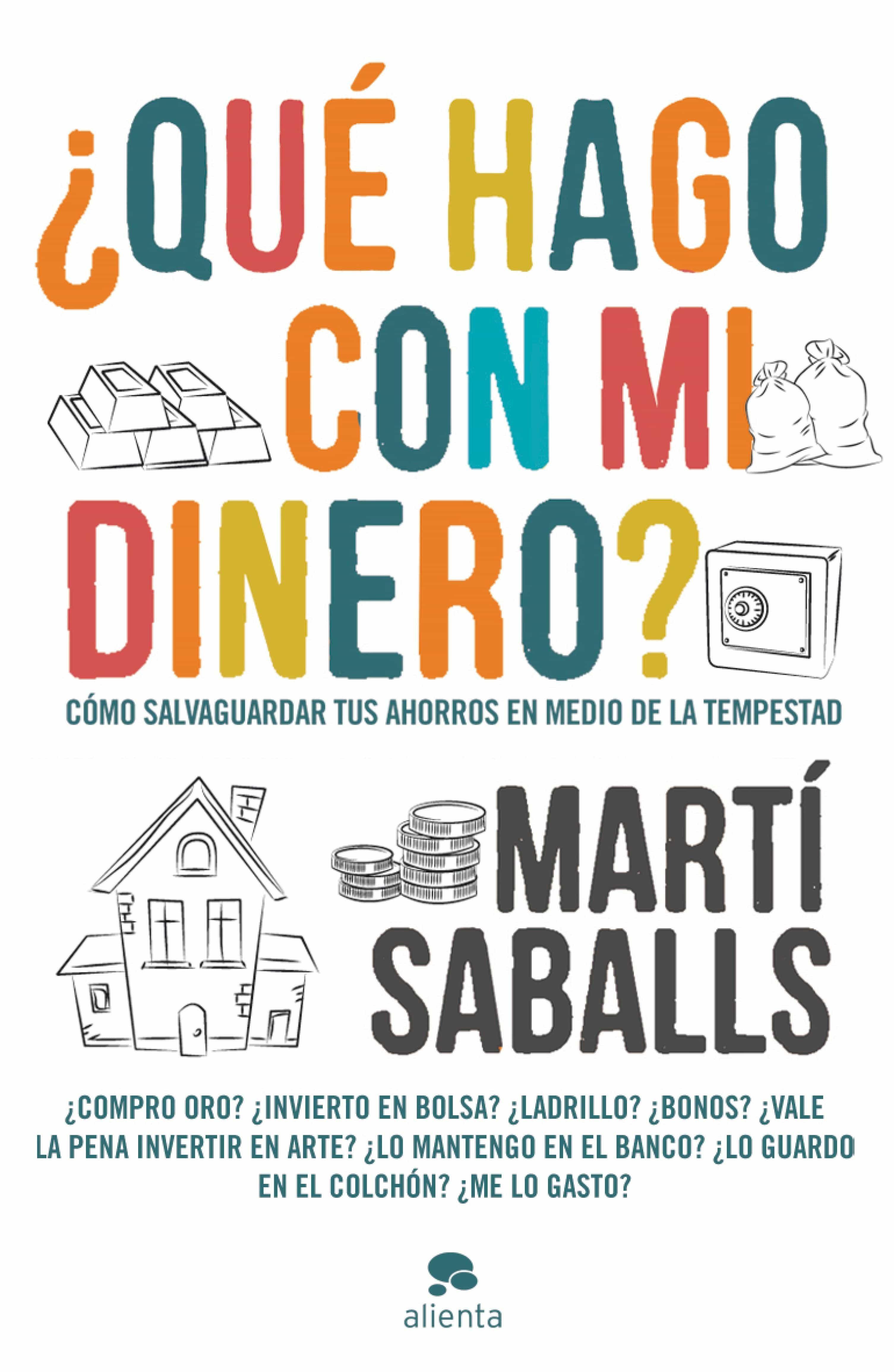 ¿qué Hago Con Mi Dinero?   por Marti Saballs