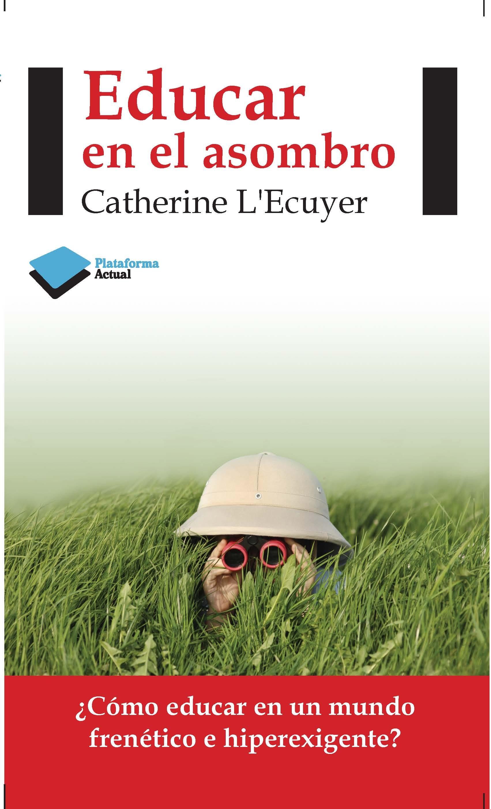 Educar En El Asombro por Catherine L Ecuyer