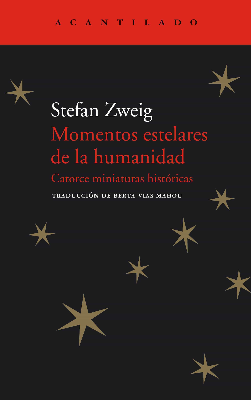 Momentos Estelares De La Humanidad   por Stefan Zweig