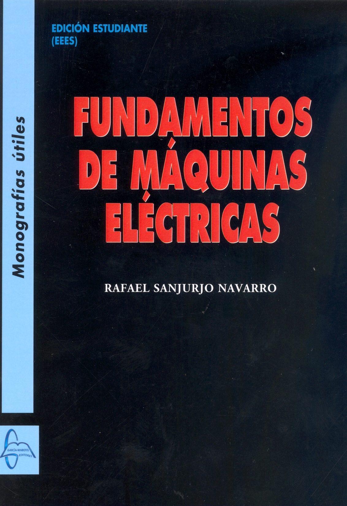 FUNDAMENTOS DE MAQUINAS ELECTRICAS   RAFAEL SANJURJO NAVARRO ...