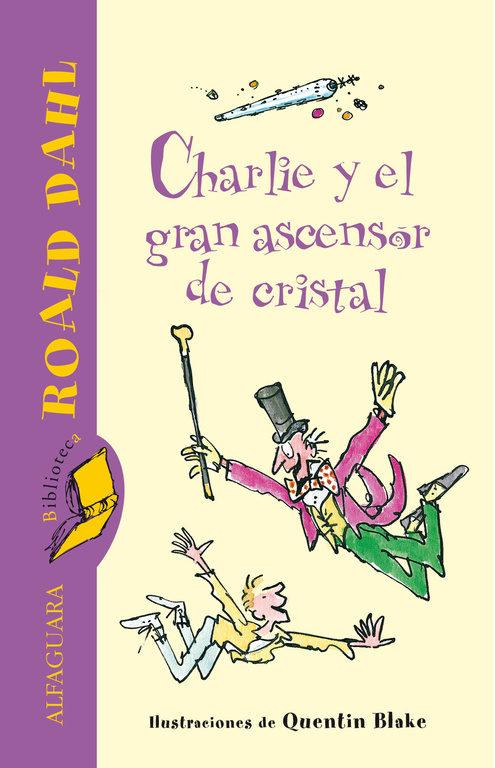 Charlie Y El Gran Ascensor De Cristal por Roald Dahl