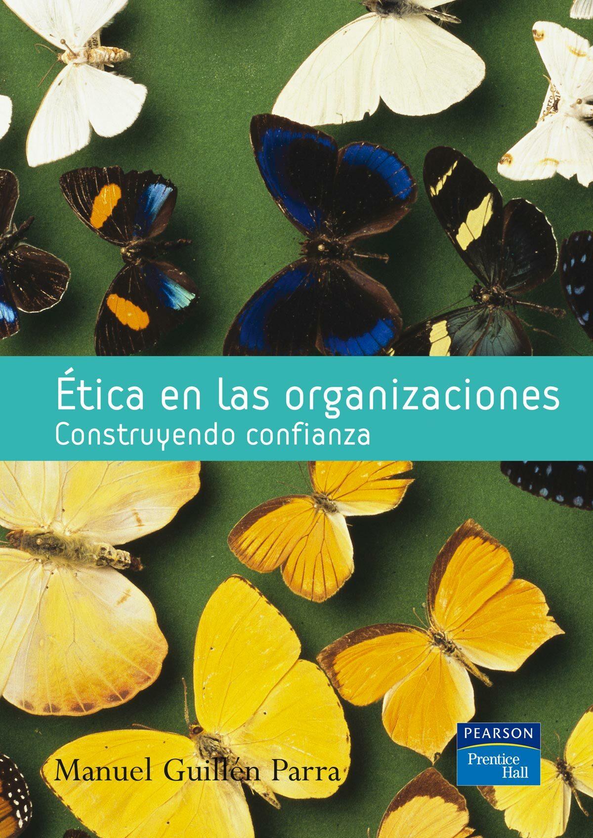 Etica En Las Organizaciones: Construyendo Confianza por Manuel Guillen Parra epub
