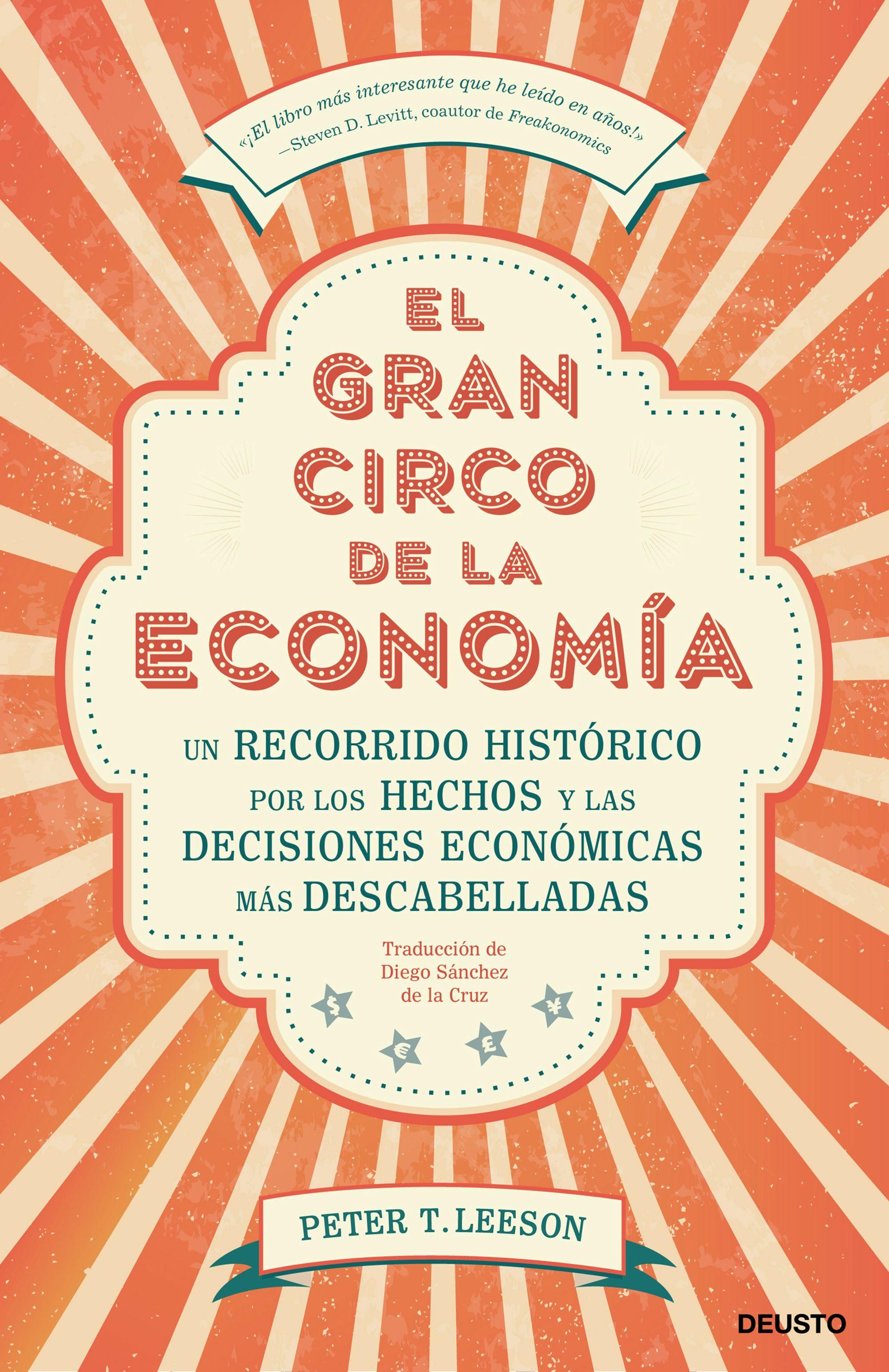 El Gran Circo De La Economia por Peter T. Leeson
