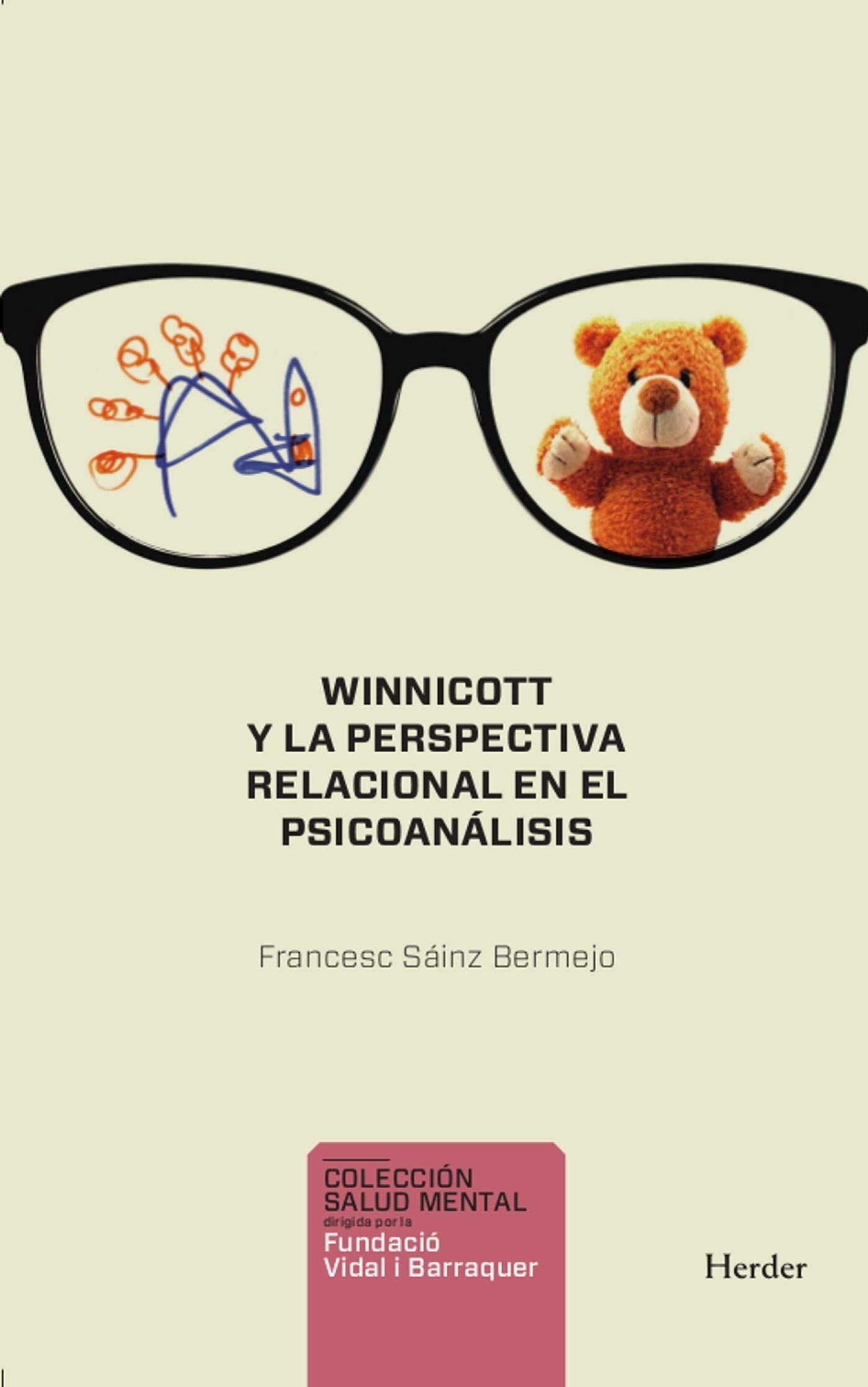 Winnicott Y La Perspectiva Relacional En Psicoanálisis   por Francesc Sainz Bermejo