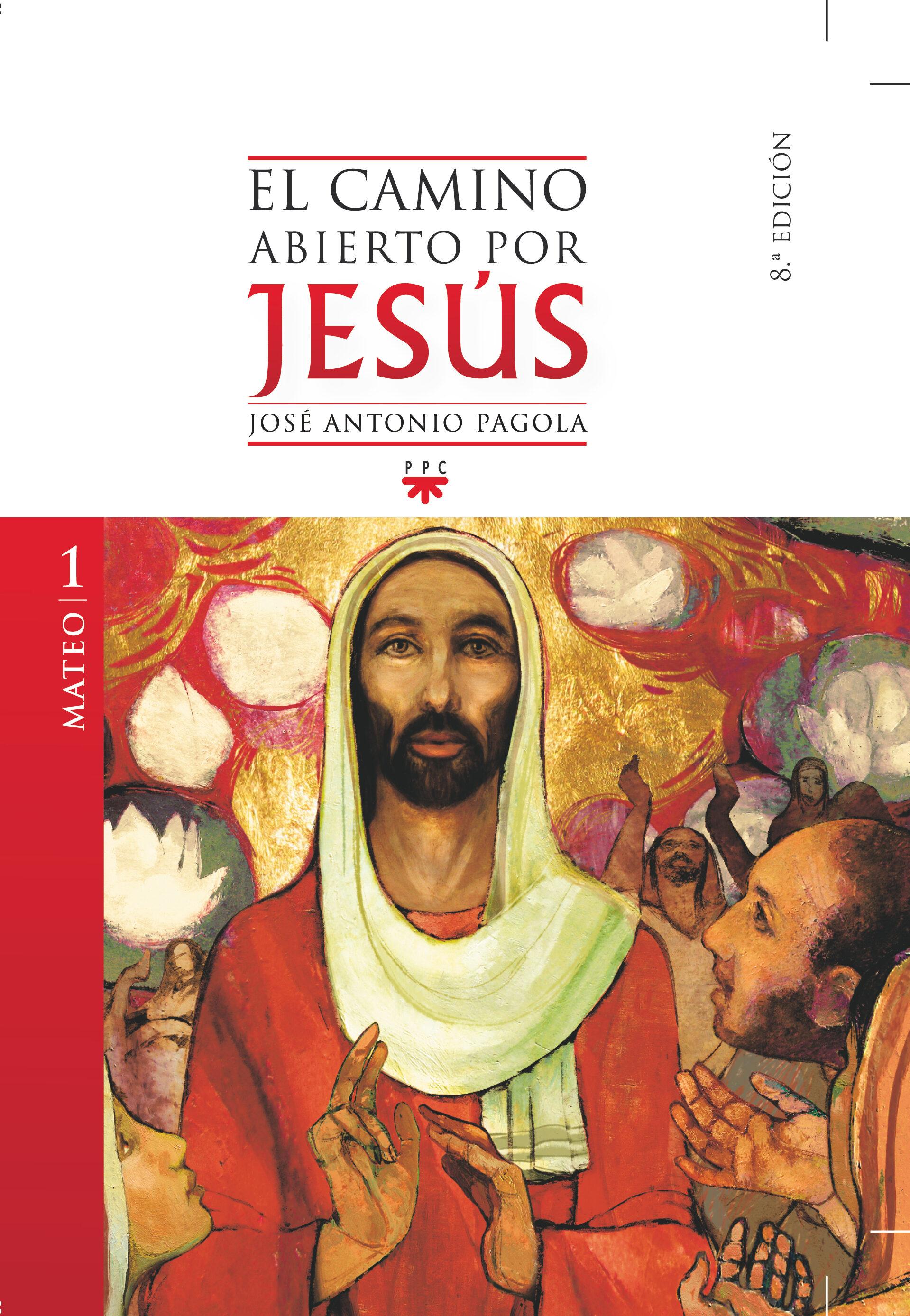 el camino abierto por jesus. mateo-jose antonio pagola-9788428822923