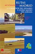 Rutas Por La Comunidad De Madrid, 3: Corredor Del Henares Y Curso Medio Del Jarama por Vv.aa. Gratis
