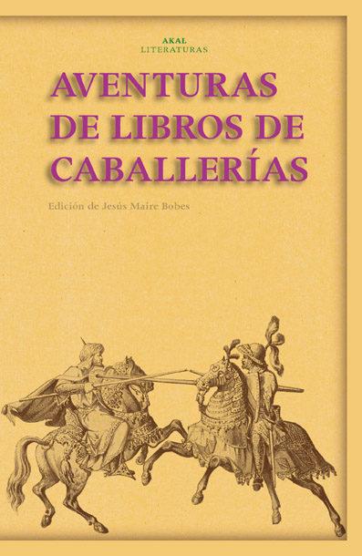 Aventuras De Los Libros De Caballerias por Jesus Maire Bobes Gratis