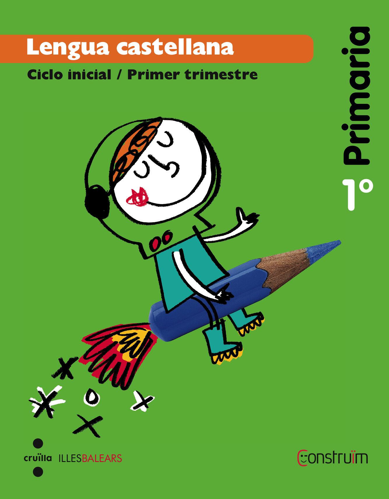 Lengua Castellana (balears). Construïm 1º Educacion Primaria Ed 2014 por Vv.aa. epub