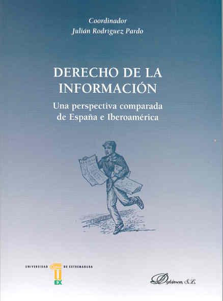 Derecho De La Informacion: Perspectiva Comparada De España E Iber Oamerica por Julian Rodriguez epub