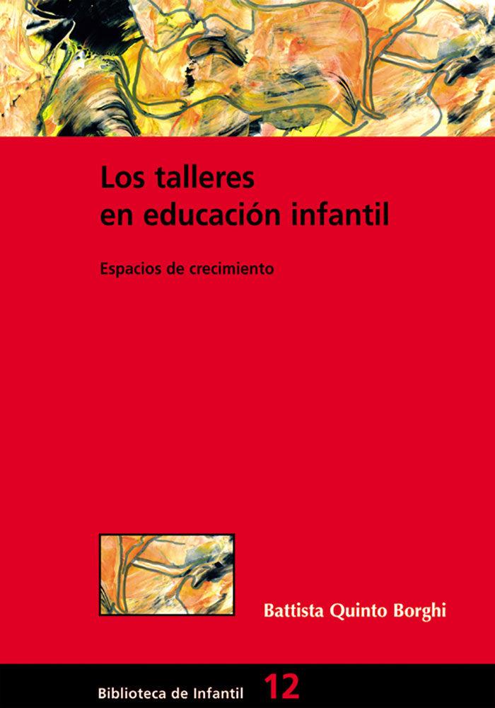 Los Talleres En Educacion Infantil: Espacios De Crecimiento por Borghi Battista Quinto epub